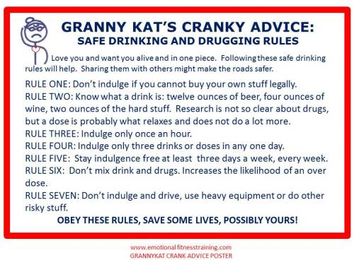 If you cannot abide by these rules, more is needed, see a drug counselor or explore AA.