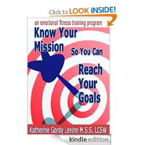 Book cover for Know Your Mission So You Can Reach Your Goals. An Emotional Fitness Program